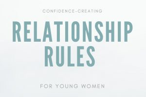 confidence-creating relationship rules for young women