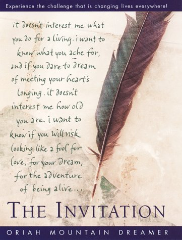 Poem 'The Invitation' from Oriah Mountain Dreamer http://www.oriahmountaindreamer.com/index.php